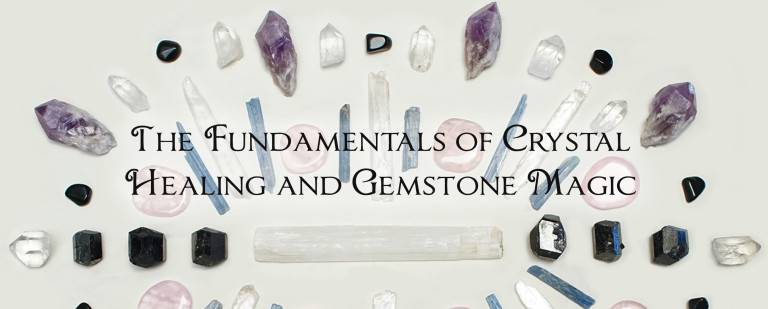 The Fundamentals of Crystal Healing and Gemstone Magic