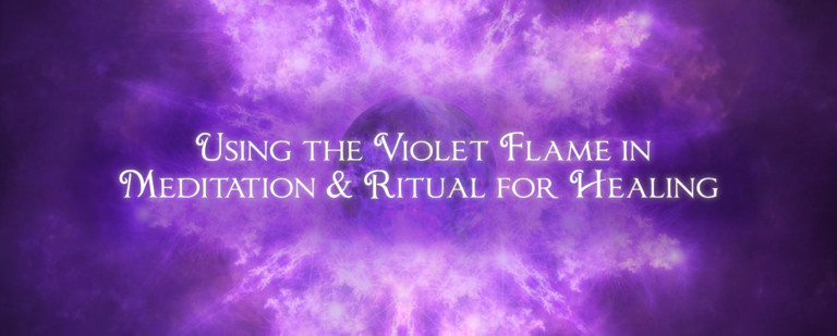 Using the Violet Flame in Meditation and Ritual for Healing