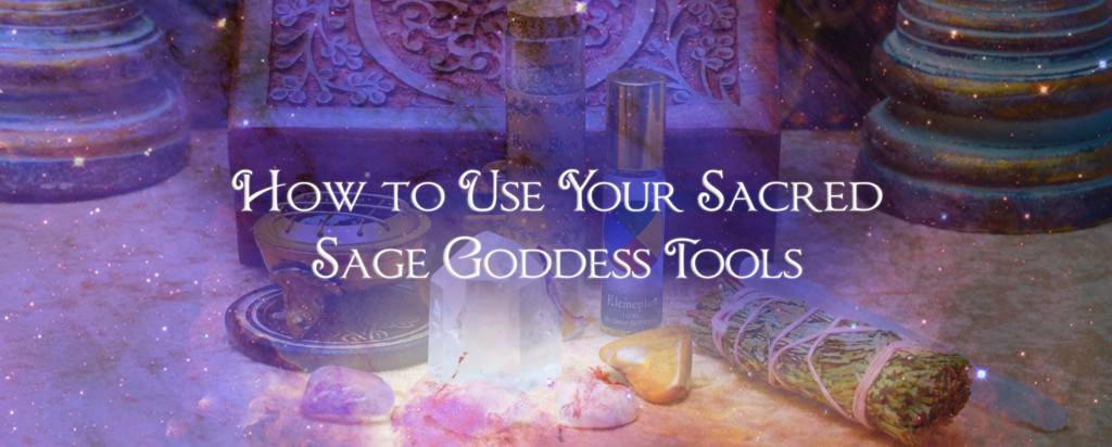 Sacred Sage Goddess Tools