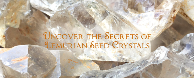 How to Work with Lemurian Quartz Crystals